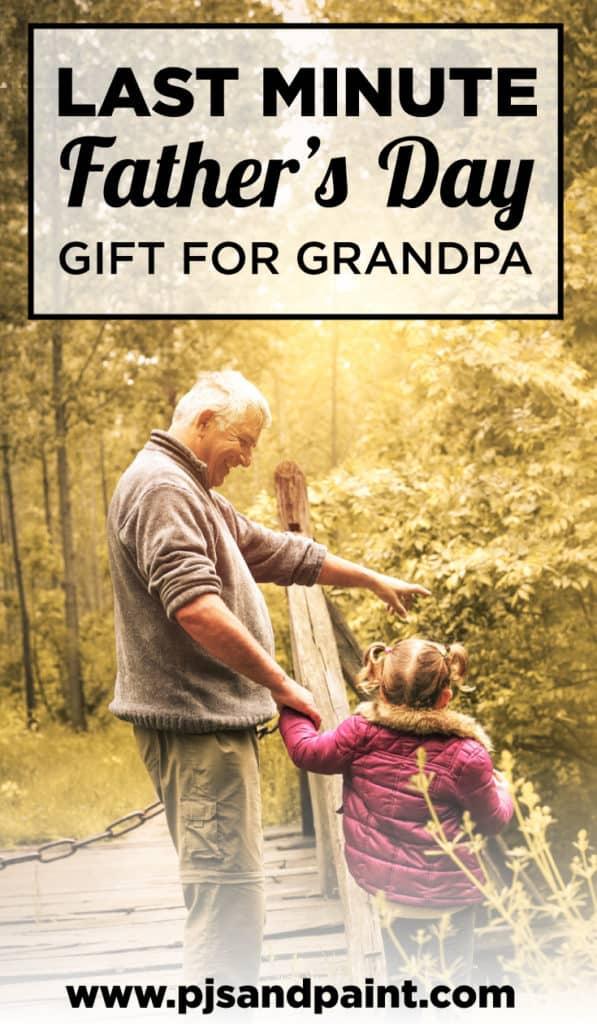 last minute fathers day gift grandpa